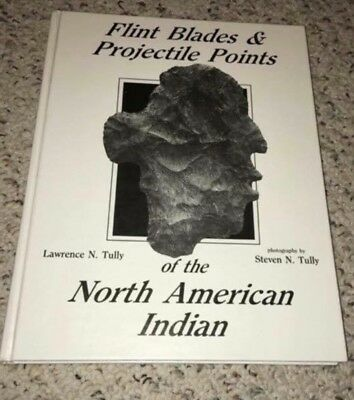 *New* Flint Blades & Projectile Points of the North American Indian by Tully