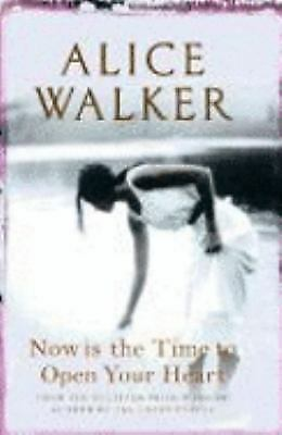 Now Is the Time to Open Your Heart by Walker, Alice