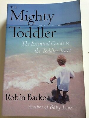 The Mighty Toddler Book By Robin Barker - Excellent Condition