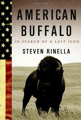 American Buffalo: In Search of a Lost Icon by Rinella, Steven