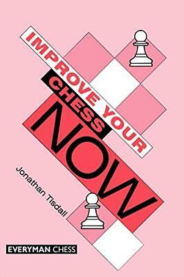 Improve Your Chess Now by Jonathan Tisdall (1997, Paperback)