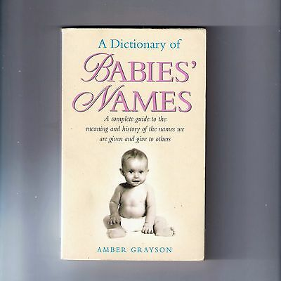 A Dictionary of Babies' Names by Amber Grayson 1997 PB BOOK - name for baby