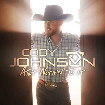 Ain't Nothin' To It by Cody Johnson Audio CD NEW