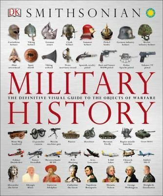 Military History: The Definitive Visual Guide to the Objects of Warfare, , DK, G