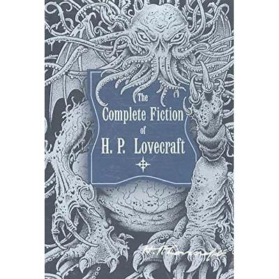 The Complete Fiction of H. P. Lovecraft Lovecraft, H. P.