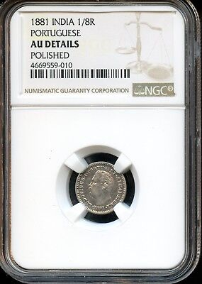 1881 India 1/8R Ngc Au Details Polished 1/8R India Portuguese 1/8R Coin Sh656