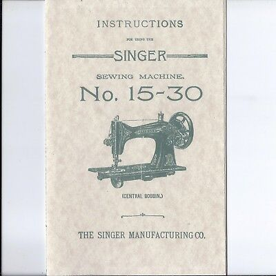 Antique Singer Model 15 Sewing Machine Instruction Manual Copy-- 15-30