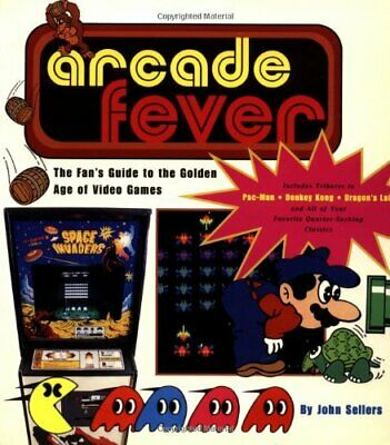 Arcade Fever: The Fan's Guide to the Golden Age of ... by Sellers, John Hardback