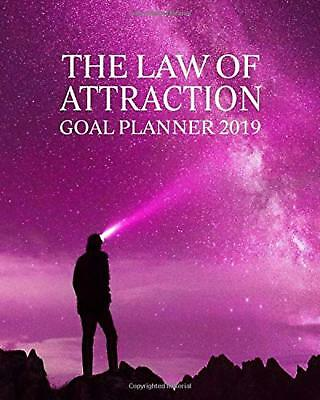 The Law Of Attraction Goal Planner 2019 Goal-setting Daily Monthly Weekly Diary