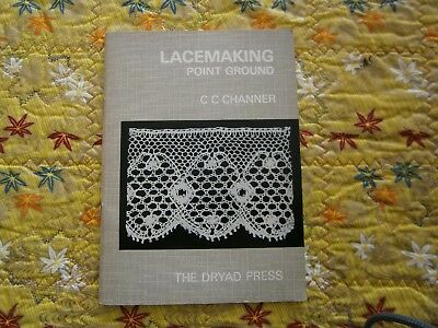 LACEMAKING Point Ground by C C Channer PB 6th Ed 1972