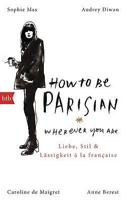 How To Be Parisian wherever you are - Anne Berest -  9783442756209