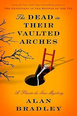 The Dead in Their Vaulted Arches  (ExLib) by Alan Bradley