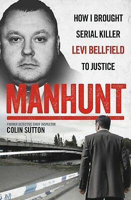 Manhunt: The true story behind the hit TV drama about Levi Bellfield - Paperback