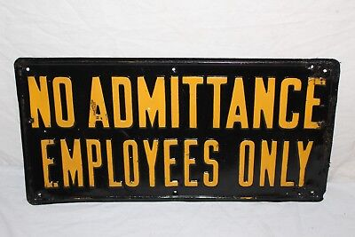 """Vintage 1930's No Admittance Employees Only Gas Oil 18"""" Embossed Metal Sign"""
