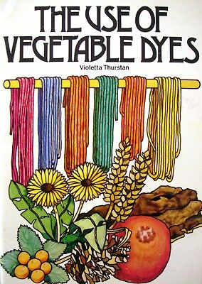 Use of Vegetable Dyes by Violetta Thurstan (Paperback, 1967) 15th Ed 1977 - VGC