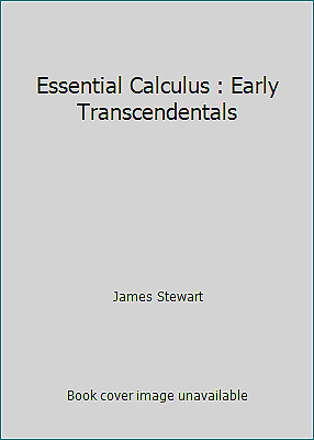 Essential Calculus : Early Transcendentals by James Stewart