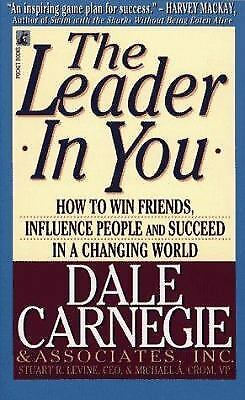 The Leader in You : How to Win Friends, Influence People and Succeed...  (ExLib)