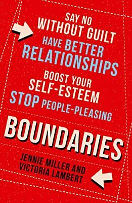 Boundaries: Say No Without Guilt, Have Better Relationsh... by Lambert, Victoria