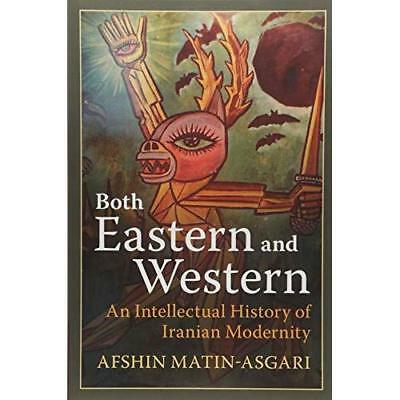 Both Eastern Western An Intellectual History Iranian . 9781108449977 Cond=LN:NSD