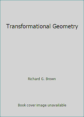 Transformational Geometry by Richard G. Brown