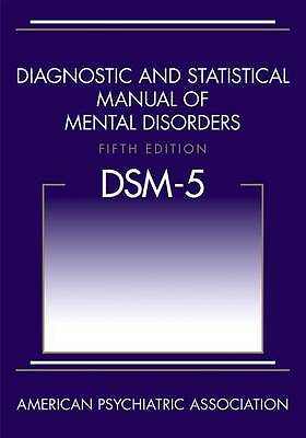 DSM-5 Diagnostic and Statistical Manual of Mental Disorders 5th edition DSM-5