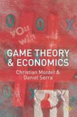 Game Theory and Economics by Daniel Serra; Christian Montet