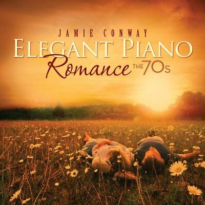 Jamie Conway - Elegant Piano Romance: The 70s CD NEW