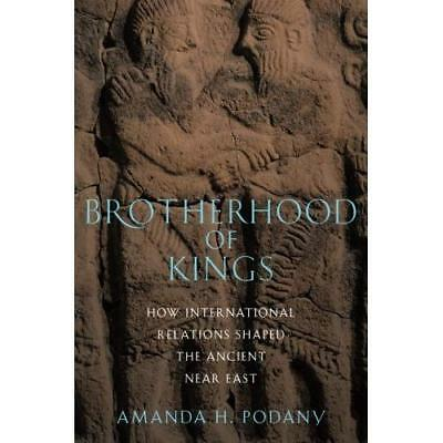 Brotherhood of Kings: How International Relations Shaped the Ancient Near East A
