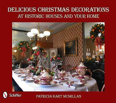 Delicious Christmas Decorations at Historic Houses and Your Home  (ExLib)