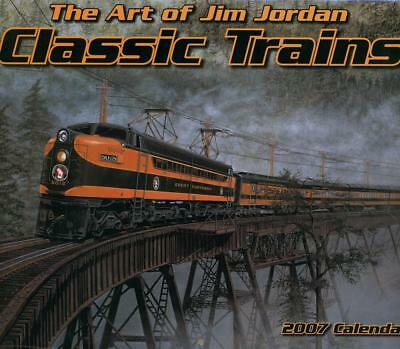 TRAINS RAILROADS WALL ART CALENDAR Classic Trains Jim Jordan 2007