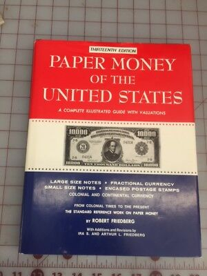 Paper Money of the United States - Thirteenth Edition ~ GOOD !