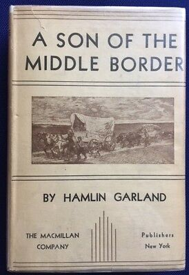 Book:  A SON OF THE MIDDLE BORDER  by Hamlin Garland- American Classic