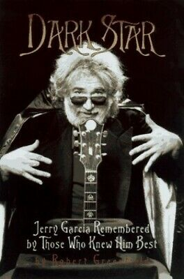 Dark Star: An Oral Biography of Jerry Garcia by Greenfield, Robert Book The
