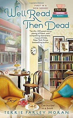 Well Read, Then Dead (Read Em and Eat Mystery) by Moran, Terrie Farley Book The