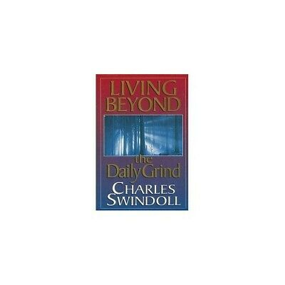 Living Beyond the Daily Grind: Reflections on the Songs and Sayings... Paperback
