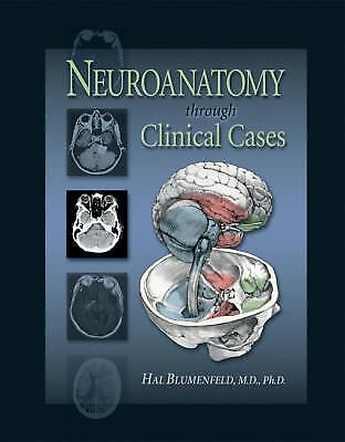 Neuroanatomy Through Clinical Cases by Blumenfeld