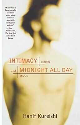 Intimacy and Midnight All Day: A Novel and Stories by Kureishi, Hanif Paperback