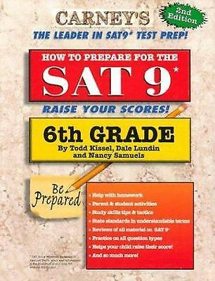 How to Prepare for the SAT9 6th Grade by Dale Lundin; Nancy Samuels; Todd Kissel