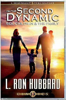 On the Second Dynamic: Sex, Children & the Family by L. Ron Hubbard
