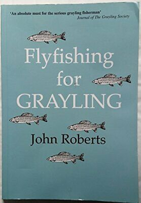 Fly Fishing for Grayling by Roberts, John Hardback Book The Cheap Fast Free Post