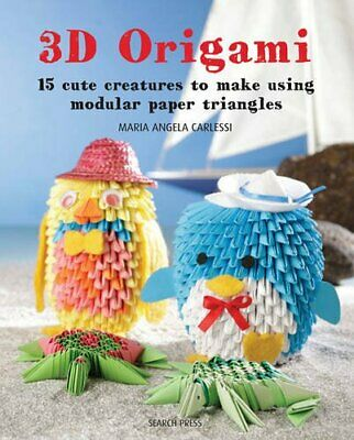 3D Origami: 15 cute creatures to make using modular p... by Maria Angela Carless