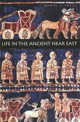 Life in the Ancient Near East, 3100-332 B.C.E. by Snell, Daniel Hardback Book