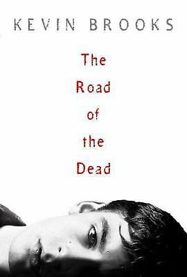 The Road of the Dead  (NoDust) by Kevin Brooks