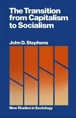 The Transition from Capitalism to Socialism (C... by Stephens, John D. Paperback