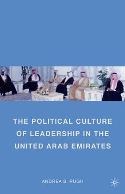 The Political Culture of Leadership in the Unite... by Rugh, Andrea B. Paperback