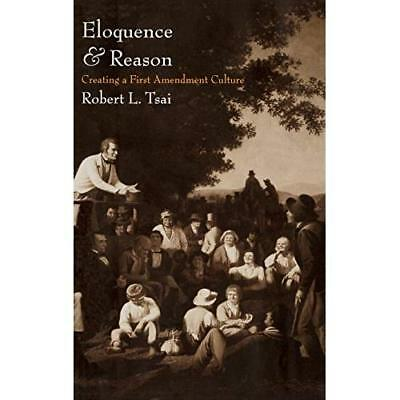 Eloquence and Reason: Creating a First Amendment Cultur - Hardcover NEW Robert T
