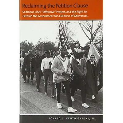 Reclaiming the Petition Clause - Hardcover NEW Krotoszynski, R 2012-05-04