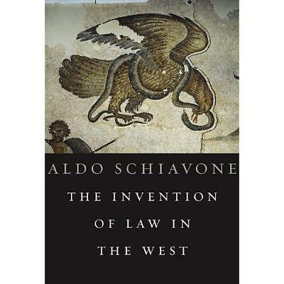 The Invention of Law in the West - Hardcover NEW Aldo Schiavone 2012-01-06