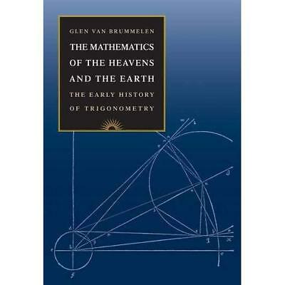 The Mathematics of the Heavens and the Earth: The Early - Hardcover NEW Brummele