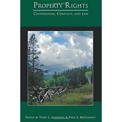 Property Rights: Cooperation, Conflict, and Law - Paperback NEW Terry L. Anders